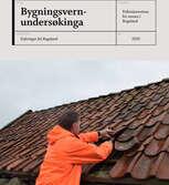 Bygningsvernundersøkinga Erfaringar frå Rogaland