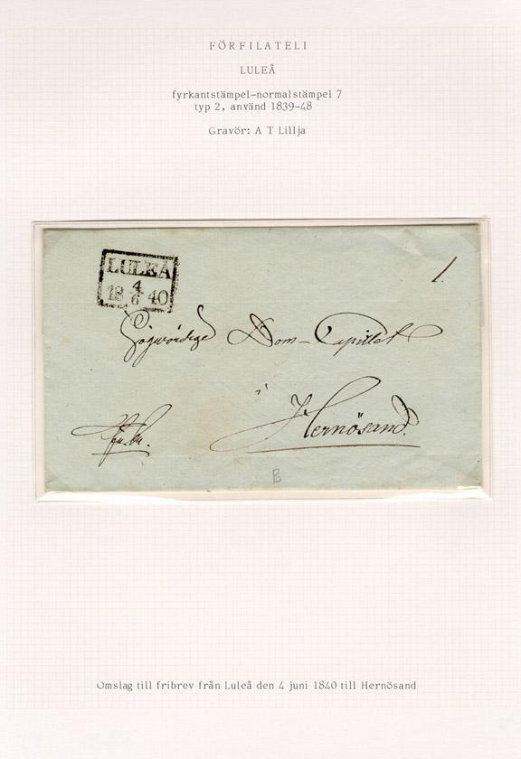 Albumblad innehållande 1 monterat förfilatelistiskt brev  Text: Omslag till fribrev från Luleå den 4 juni 1840 till Hernösand  Etikett/posttjänst: Fribrev  Stämpeltyp: Normalstämpel 7  typ 2