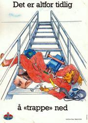 """Kampanjeplakat fra Amoco. """"Det er altfor tidlig å """"trappe"""" n"""