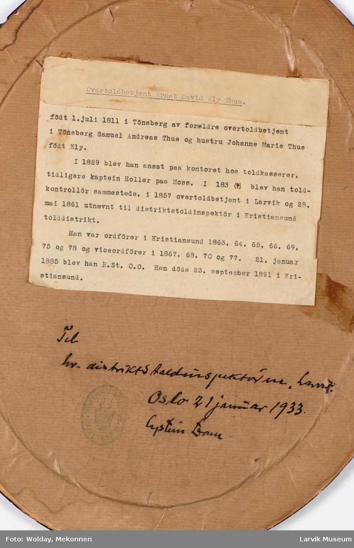 Ernest David Ely Thue. Født i Tønsberg 1. juli 1811 av foreldre overtoldbetjent i Tønsberg, Samuel Andreas Thue og hustru Johanne Marie The, født Ely. Død 23. september 1891 i Kristiansund. Overtoldbetjent i Larvik 1857 - 28.05.1861.