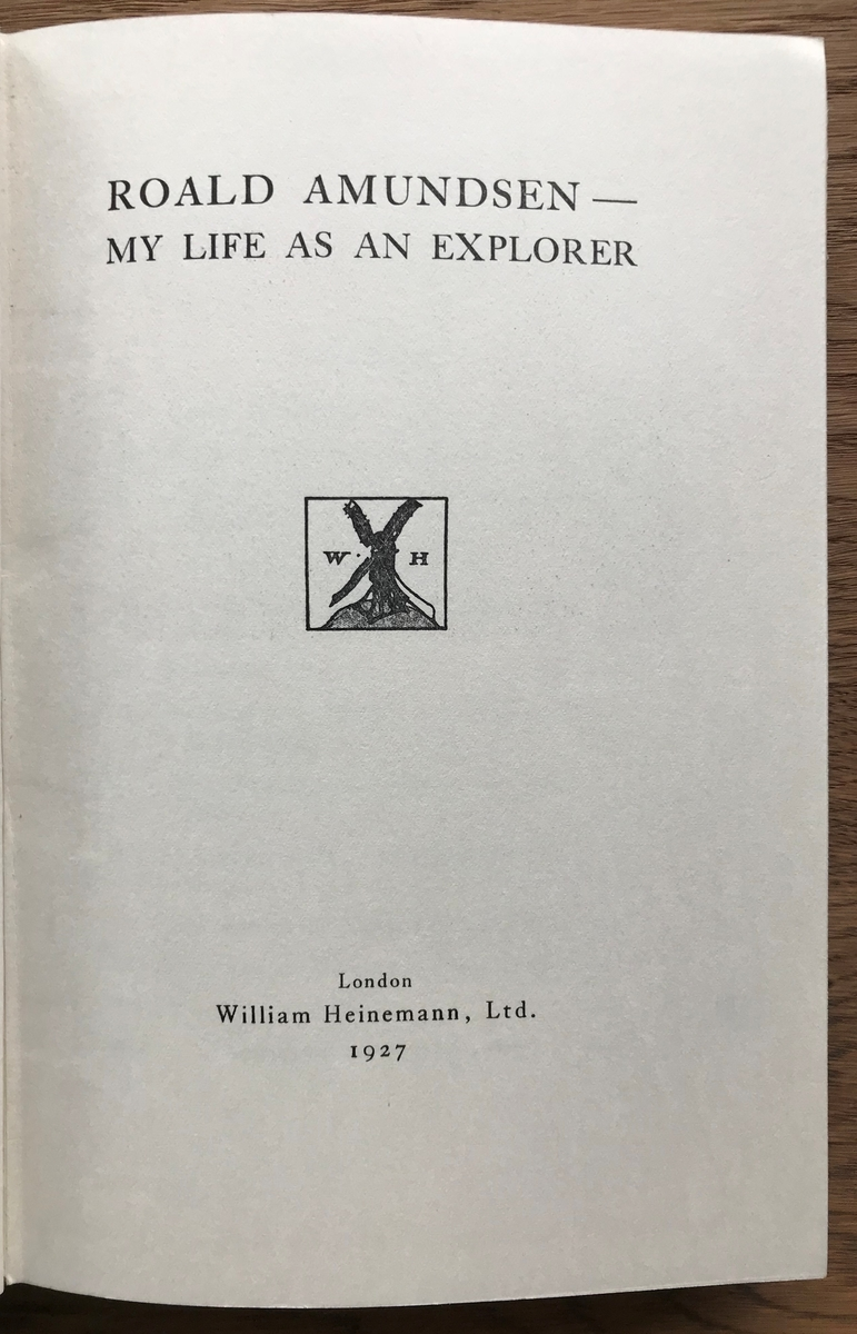 Bok. Amundsen, R: My life as an explorer. London 1927. Blått bind med gullskrift