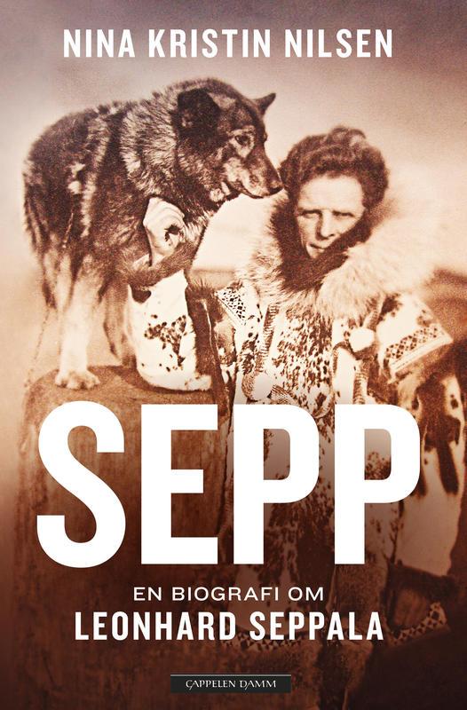 Biografien «Sepp – en biografi om Leonhard Seppala» av Nina Kristin Nilsen.