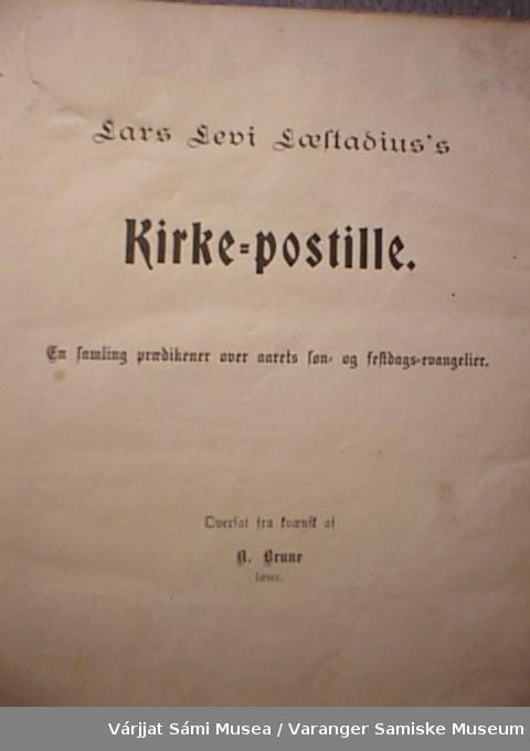 Lars Levi Læstadius`s kirke=postille ut gitt i 1901. Totalt sideantall: 489.