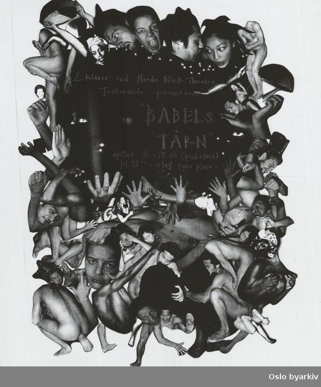 Plakat for forestillingen Babels tårn...Oslo byarkiv har ikke rettigheter til denne plakaten. Ved bruk/bestilling ta kontakt med Nordic Black Theatre (post@nordicblacktheatre.no)