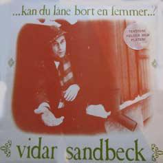 Vidar Sandbeck LP nr. 4 ...kan du låne bort en femmer...? (Foto/Photo)